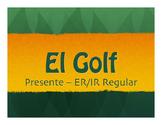 Spanish Present Tense Regular ER and IR Golf