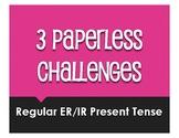 Spanish Present Tense Regular ER and IR Paperless Challenges