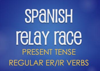 Spanish Present Tense Regular ER and IR Relay Race