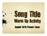 Spanish Present Tense Regular ER and IR Song Titles