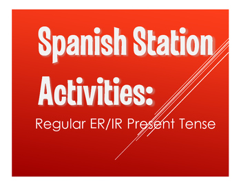 Spanish Present Tense Regular ER and IR Stations