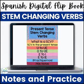 Spanish Present Tense Stem Changing Verbs Digital Flip Book