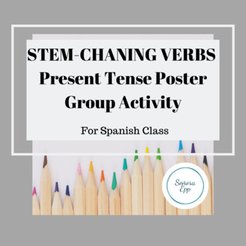 Spanish Present Tense Stem Changing Verbs Group Poster Activity
