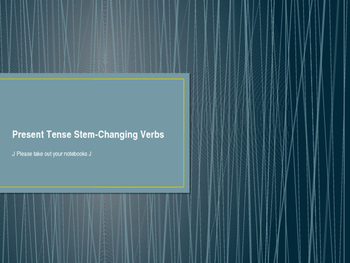 Spanish Present Tense Stem-Changing Verbs Powerpoint