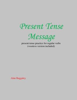 Spanish Present Tense Verb Practice (Present Tense Message)
