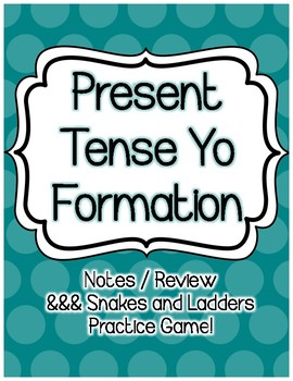 Spanish Present Tense Yo Formation Notes and Practice