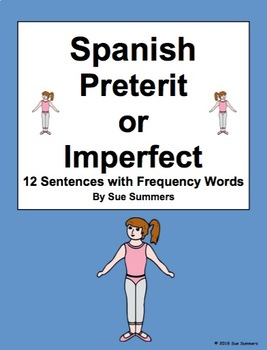 Spanish Preterit or Imperfect 12 Sentences with Frequency Phrases