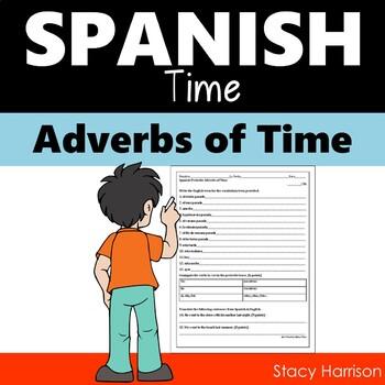 Spanish Preterite Adverbs of Time Quiz or Practice