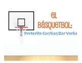 Spanish Preterite Car Gar Zar Basketball