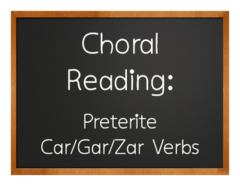 Spanish Preterite Car Gar Zar Choral Reading