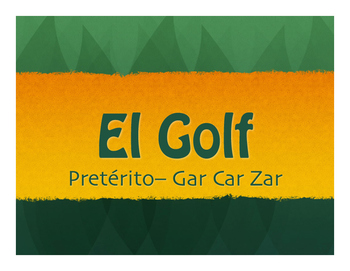 Spanish Preterite Car Gar Zar Golf