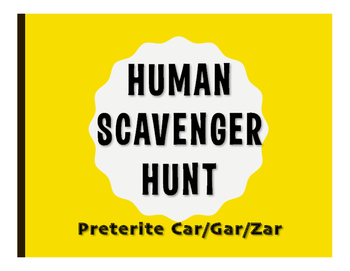 Spanish Preterite Car Gar Zar Human Scavenger Hunt