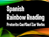 Spanish Preterite Car Gar Zar Rainbow Reading