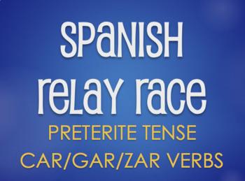 Spanish Preterite Car Gar Zar Relay Race