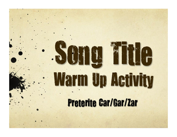 Spanish Preterite Car Gar Zar Song Titles