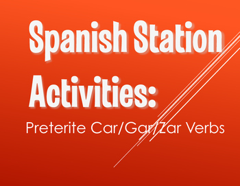 Spanish Preterite Car Gar Zar Stations