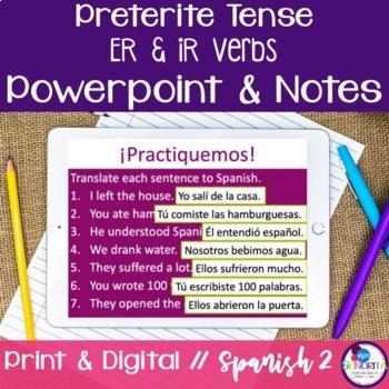Spanish Preterite -ER & -IR Verbs Powerpoint & Notes