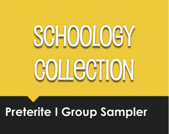 Spanish Preterite I Group Schoology Collection Sampler