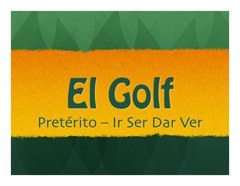 Spanish Preterite Ir Ser Dar Ver Golf