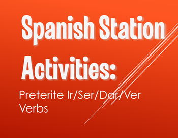 Spanish Preterite Ir Ser Dar Ver Stations