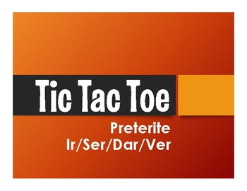 Spanish Preterite Ir Ser Dar Ver Tic Tac Toe Partner Game