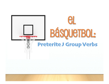 Spanish Preterite J Group Basketball