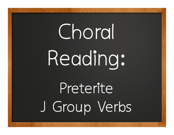 Spanish Preterite J Group Choral Reading