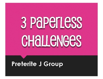 Spanish Preterite J Group Paperless Challenges