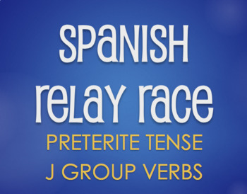 Spanish Preterite J Group Relay Race