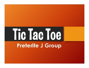 Spanish Preterite J Group Tic Tac Toe Partner Game