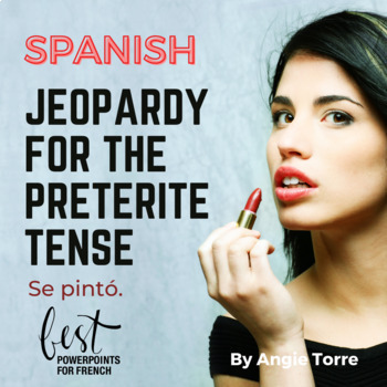Spanish Preterite Jeopardy PowerPoint and Activities