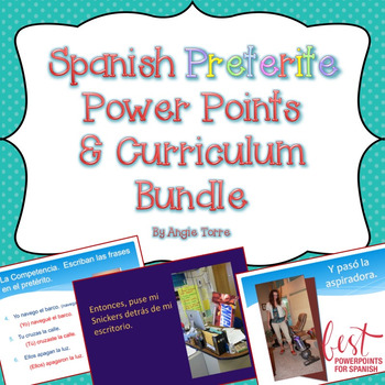 Spanish Preterite Power Points and Curriculum Bundle