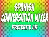 Spanish Preterite Regular AR Conversation Mixer