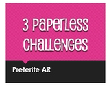 Spanish Preterite Regular AR Paperless Challenges for Distance Learning