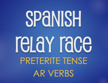 Spanish Preterite Regular AR Relay Race