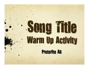 Spanish Preterite Regular AR Song Titles