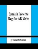 Spanish Preterite - Regular -AR Verbs