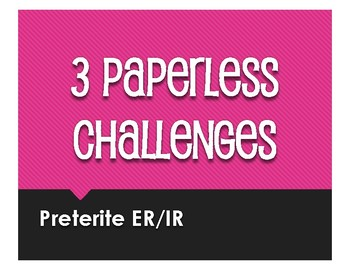 Spanish Preterite Regular ER and IR Paperless Challenges