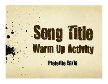 Spanish Preterite Regular ER and IR Song Titles