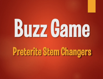 Spanish Preterite Stem Changer Buzz Game