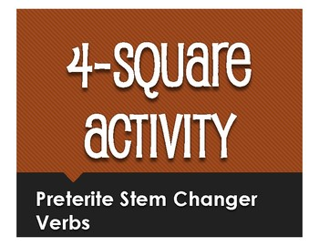 Spanish Preterite Stem Changer Four Square Activity