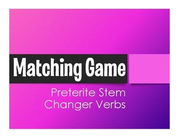 Spanish Preterite Stem Changer Matching Game