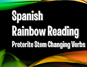 Spanish Preterite Stem Changer Rainbow Reading