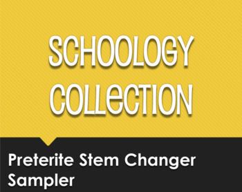 Spanish Preterite Stem Changer Schoology Collection Sampler