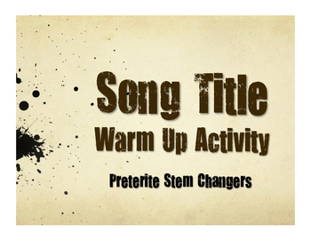 Spanish Preterite Stem Changer Song Titles
