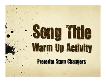 Spanish Preterite Stem Changer Song Titles