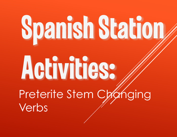 Spanish Preterite Stem Changer Stations