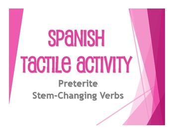 Spanish Preterite Stem Changer Tactile Activity