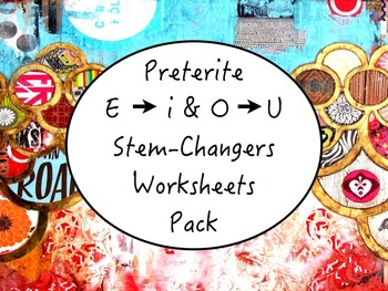 Spanish Preterite Stem-Changing Verbs (E to I & O to U) Worksheets Pack