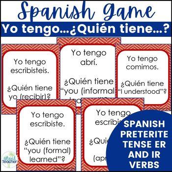 Spanish Preterite Tense ER IR Verbs I have...who has...? Game